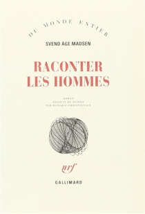 Raconter les hommes - Svend Age Madsen