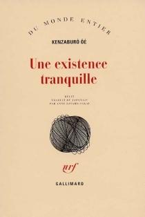 Une existence tranquille - KenzaburôÔe