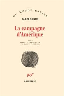 La campagne d'Amérique - CarlosFuentes