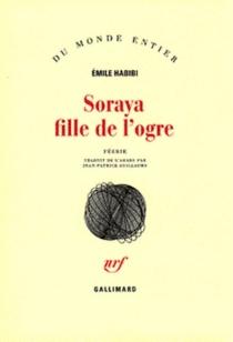 Soraya fille de l'ogre : féerie - ÉmileHabibi