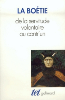 De la servitude volontaire ou Contr'un| Mémoire touchant l'édit de janvier 1562 - Étienne deLa Boétie