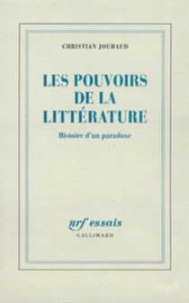 Les pouvoirs de la littérature : histoire d'un paradoxe - ChristianJouhaud