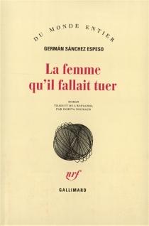 La femme qu'il fallait tuer - GermánSánchez Espeso
