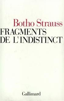 Fragments de l'indistinct : essais - BothoStrauss