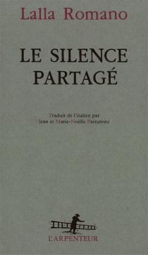 Le silence partagé - LallaRomano