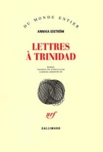 Lettres à Trinidad - AnnikaIdström