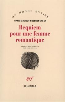 Requiem pour une femme romantique : les amours tourmentées d'Augusta Bussmann et de Clemens Brentano - Hans MagnusEnzensberger
