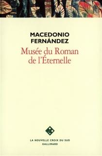 Musée du roman de l'éternelle : premier bon roman - MacedonioFernández