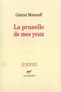 La Prunelle de mes yeux - GabrielMatzneff