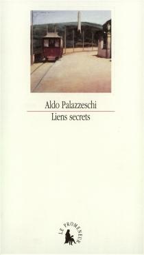 Liens secrets et autres récits - AldoPalazzeschi