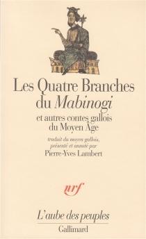 Les Quatre branches du Mabinogi : et autres contes gallois du Moyen Age -
