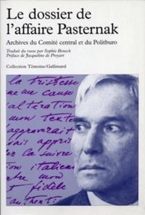 Le Dossier de l'affaire Pasternak : archives du Comité central et du Politburo -