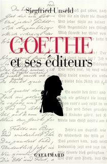 Goethe et ses éditeurs - SiegfriedUnseld