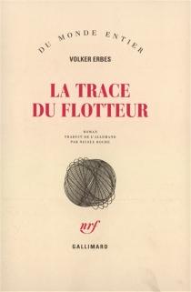 La trace du flotteur - VolkerErbes