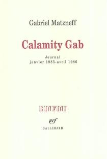 Calamity Gab : journal janvier 1985-avril 1986 - GabrielMatzneff