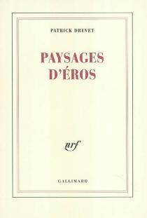 Paysages d'Eros - PatrickDrevet