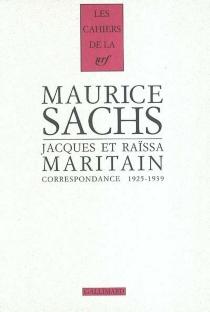 Maurice Sachs, Jacques et Raïssa Maritain : correspondance 1925-1939 - RaïssaMaritain