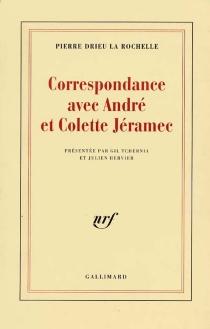 Correspondance avec André et Colette Jéramec - PierreDrieu La Rochelle