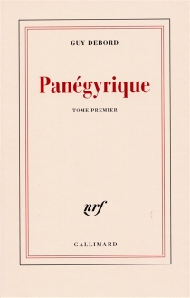 Panégyrique - Guy Debord