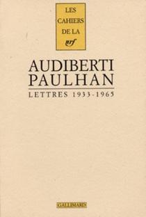 Lettres à Jean Paulhan : 1933-1965 - JacquesAudiberti