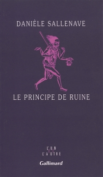 Le principe de ruine - DanièleSallenave
