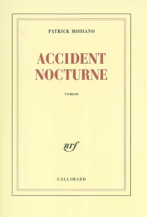 Accident nocturne - Patrick Modiano
