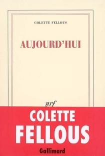 Aujourd'hui - ColetteFellous