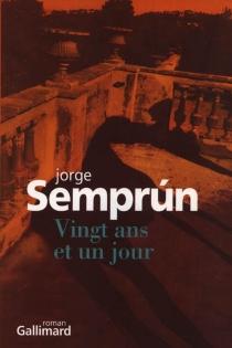 Vingt ans et un jour - JorgeSemprun