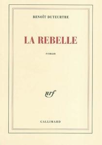 La rebelle - BenoîtDuteurtre