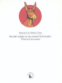 Petit traité sceptique sur cette commune façon de parler : n'avoir pas le sens commun - François deLa Mothe Le Vayer