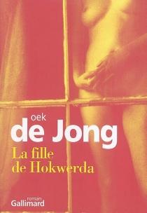 La fille de Hokwerda - Oek deJong