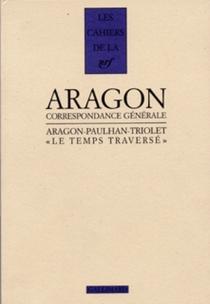 Le Temps traversé : correspondance 1920-1964 - ElsaTriolet