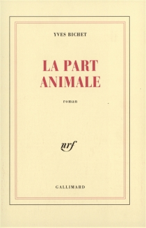 La part animale - Yves Bichet