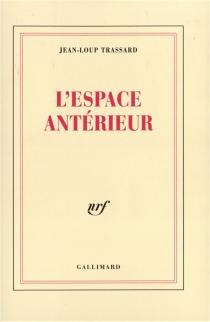 L'Espace antérieur - Jean-LoupTrassard