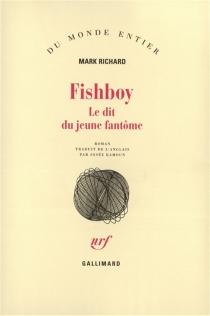 Fishboy : le dit du jeune fantôme - MarkRichard