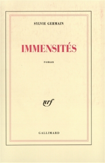 Immensités - Sylvie Germain