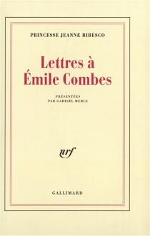 Lettres à Emile Combes - JeanneBibesco