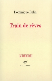 Train de rêves - Dominique Rolin