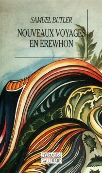 Nouveaux voyages en Erewhon : accomplis, vingt ans après la découverte du pays, par le premier explorateur et par son fils - SamuelButler