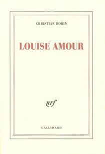 Louise Amour - Christian Bobin