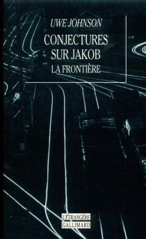Conjectures sur Jakob : la frontière - UweJohnson