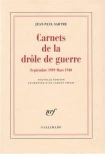 Carnets de la drôle de guerre : novembre 1939-mars 1940 - Jean-PaulSartre