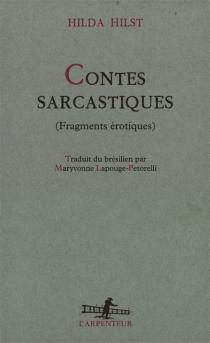 Contes sarcastiques : fragments érotiques - HildaHilst