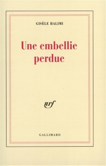 Une embellie perdue - GisèleHalimi