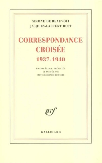 Correspondance croisée : 1937-1940 - Simone deBeauvoir