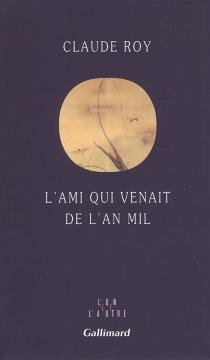 L'Ami qui venait de l'an mil : Su Dongpo (1037-1101) - ClaudeRoy