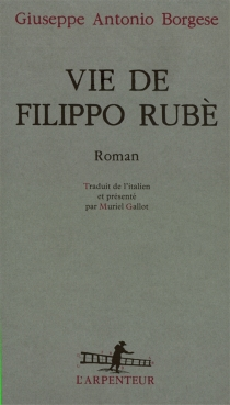 Vie de Filippo Rubé - Giuseppe AntonioBorgese