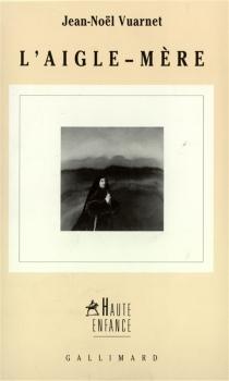L'aigle-mère - Jean-NoëlVuarnet
