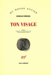 Ton visage - VergílioFerreira