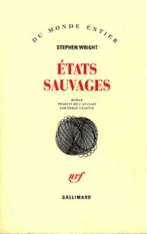 Etats sauvages - Stephen Wright